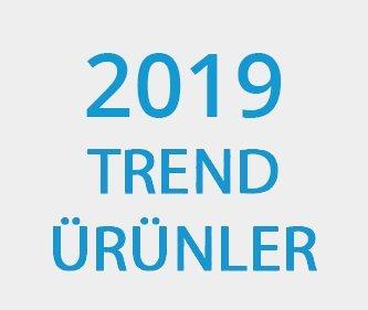 2019 Trend Ürünler